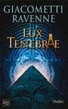 Eric Giacometti et Jacques Ravenne - Lux Tenebrae.