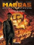Eric Giacometti et Jacques Ravenne - Marcas, Maître Franc-Maçon Tome 1 : Le rituel de l'ombre - Volume 1.