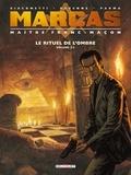 Eric Giacometti et Jacques Ravenne - Marcas, Maître Franc-Maçon Tome 1 : Le rituel de l'ombre - Volume 2.