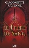 Eric Giacometti et Jacques Ravenne - Marcas, Maître Franc-Maçon Tome 2 : Le frère de sang - Volume 1.