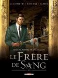Eric Giacometti et Jacques Ravenne - Marcas, Maître Franc-Maçon Tome 2 : Le frère de sang - Volume 2.