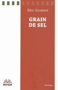 Eric Gilberh - Grain de sel.