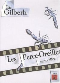 Eric Gilberh - Les Perce-Oreilles.