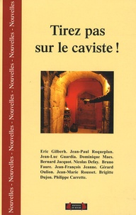 Eric Gilberh et Jean-Paul Roqueplan - Tirez pas sur le caviste !.