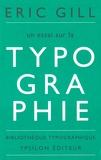 Eric Gill - Un essai sur la typographie.