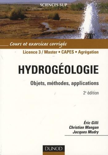 Eric Gilli et Christian Mangan - Hydrogéologie - Objets, méthodes, applications.