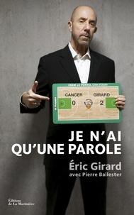 Eric Girard - Je n'ai qu'une parole.