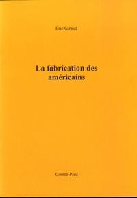 Eric Giraud - La fabrication des Américains (extrait).