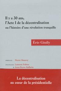 Il y a 30 ans, lActe I de la décentralisation ou lhistoire dune révolution tranquille.pdf