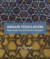 Eric Gjerde - Origami Tessellations - Awe-Inspiring Geometric Designs.