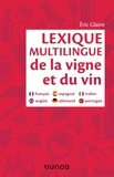 Eric Glatre - Lexique multilingue de la vigne et du vin - Français, anglais, allemand, espagnol, italien, portugais.