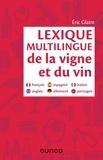 Eric Glatre - Lexique multilingue de la vigne et du vin - Français, anglais, espagnol, allemand, portugais, italien.