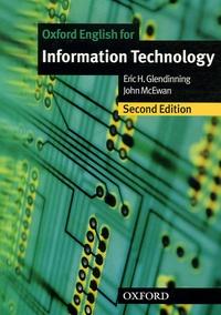 Eric Glendinning et John McEwan - Oxford English for Information Technology.