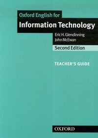 Eric Glendinning et John McEwan - Oxford English for Information Technology - Teacher's Guide.