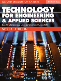 Eric Glendinning et Lewis Lansford - Technology for Engineering & Applied Sciences - Student's Book special edition.