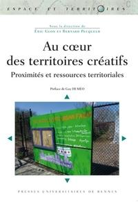 Eric Glon et Bernard Pecqueur - Au coeur des territoires créatifs - Proximités et ressources territoriales.