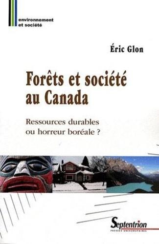 Forêts et société au Canada. Ressources durables ou horreur boréale ?