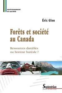 Eric Glon - Forêts et société au Canada - Ressources durables ou horreur boréale ?.