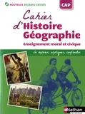 Eric Godeau - Cahier d'Histoire Géographie, Enseignement moral et civique CAP.