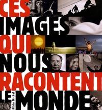 Eric Godeau - Ces images qui nous racontent le monde.