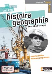 Eric Godeau - Histoire Géographie Education civique 1re Tle Bac Pro - i-Manuel : Livre et licence élève en ligne.