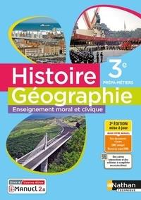 Eric Godeau et Dominique Delmas - Histoire Géographie Enseignement moral et civique 3e Prépa-Métiers.