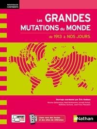 Eric Godeau - Les grandes mutations du monde de 1913 à nos jours.