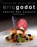 Eric Godot - Source des saveurs - Cuisine bien-être.