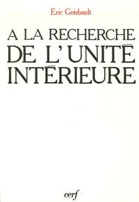 Eric Goisbault - A la recherche de l'unité intérieure.