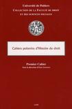 Eric Gojosso et Corinne Leveleux-teixera - Cahiers poitevins d'Histoire du droit - Premier Cahier.