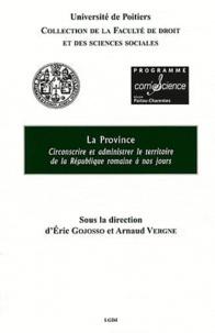 Eric Gojosso - La province, circonscrire et administrer le territoire de la République romaine à nos jours.