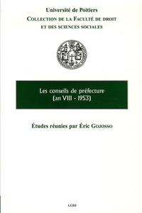 Eric Gojosso et Bernard Pacteau - Les conseils de préfecture (an VIII-1953).