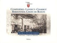 Eric Golay et Dominique Zumkeller - Compesières, Landecy, Charrot, Bardonnex, Croix-de-Rozon - Histoire et vécu d'une commune.