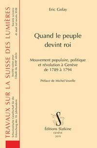 Quand le peuple devint roi - Mouvement populaire, politique et révolution à Genève de 1789 à 1794.pdf