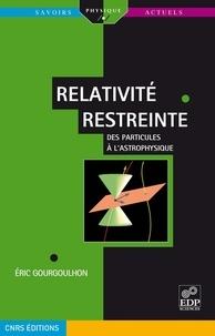 Eric Gourgoulhon - Relativité restreinte - Des particules à l'astrophysique.