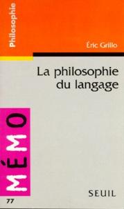 Eric Grillo - La philosophie du langage.