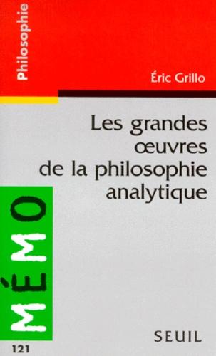 Eric Grillo - Les grandes oeuvres de la philosophie analytique.