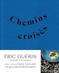 Eric Guérin - Chemins croisés.