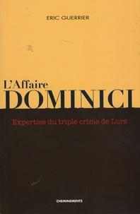 Eric Guerrier - L'affaire Dominici - Expertise du triple crime de Lurs.