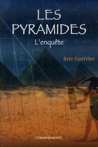 Eric Guerrier - Les pyramides - L'enquête.