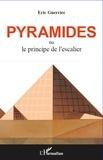Eric Guerrier - Pyramides ou le principe de l'escalier.