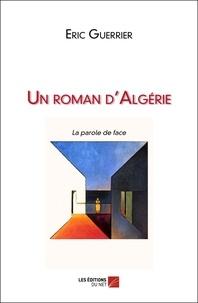 Eric Guerrier - Un roman d'Algérie.