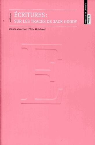 Eric Guichard - Ecritures : sur les traces de Jack Goody.