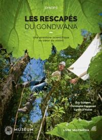 Eric Guilbert et Christophe Daugeron - Les rescapés du Gondwana - Une aventure scientifique au coeur du vivant.