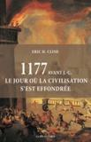 Eric H. Cline - 1177 avant JC, le jour où la civilisation s'est effondrée.