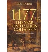 Eric H. Cline - 1177 B.C. - The Year Civilization Collapsed.
