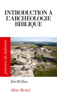 Eric H. Cline - Introduction à l'archéologie biblique.