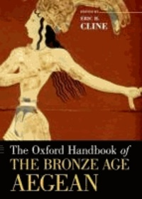 Eric H. Cline - The Oxford Handbook of the Bronze Age Aegean.