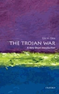 Eric H. Cline - Trojan War: A Very Short Introduction.