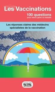 Eric Hachulla et Jean Sibilia - Les vaccinations - Les réponses claires des médecins spécialistes de la vaccination.